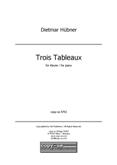 Dietmar Hübner: Trois Tableaux