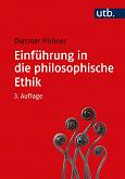Dietmar Hübner: Einführung in die philosophische Ethik