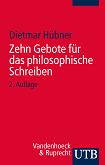 Dietmar Hübner: Zehn Gebote für das philosophische Schreiben